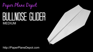 How to make a paper airplane - the Bullnose Glider. Instructions, videos and tips for kids at http://PaperPlaneDepot.com